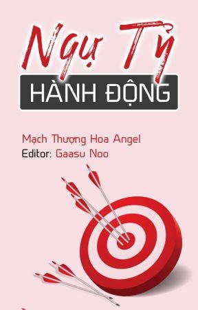 [Editing] Ngự Tỷ Hành Động | Mạch Thượng Hoa Angel by gaasunoo