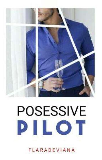Posessive pilot [Sudah Ada Di Toko Buku]