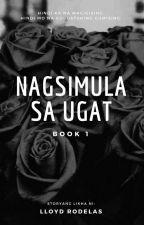 Nagsimula sa Ugat by malevolent_dimon