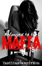 Belonged to the Mafia 18+ by VasiliasVampirMou