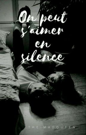 On peut s'aimer en silence by The-MadQueen