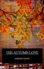 THE AUTUMN LOVE by SarmadUsman