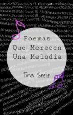 Poemas que merecen una melodía by TinaSealie