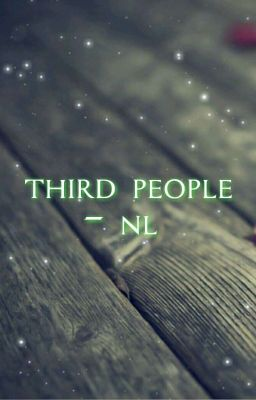 Đọc truyện ( Oneshort ) Third People