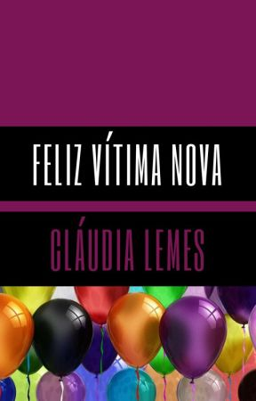 Feliz Vítima Nova by CludiaLemes