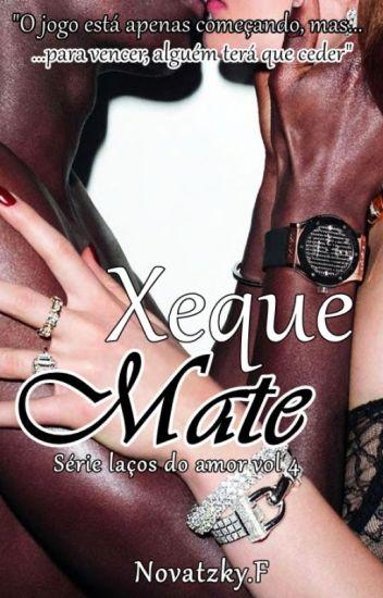 Xeque Mate - Série Laços do Amor Vol 4