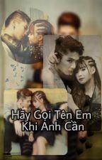 { Fanfic Vinzoi } Hãy Gọi Tên Em Khi Anh Cần . by Shiro35052017
