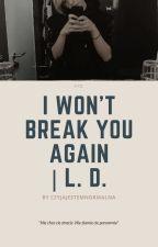 I Won't Break You Again   L. D. by CzyjajestemnormalnA