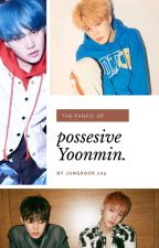 Possesive [YoonMin] by jungkook205