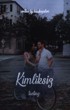Kimliksiz | texting by missisbb