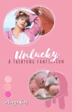 Unlucky ➹ taehyung  by taegedies