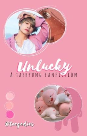 Unlucky ➹ Kim Taehyung by taegedies