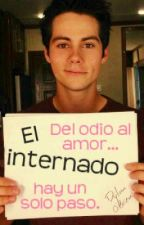 El internado - Novela de Dylan O'Brien y tu by CamiC1998