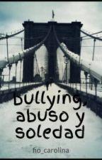 bullying, abuso y soledad by fio_carolina