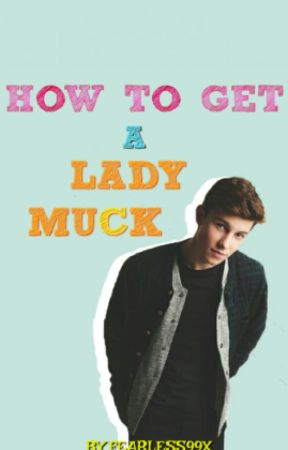 How to get a lady muck | s.m by julkanonstop