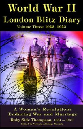 World War ll London Blitz Diary Volume 3 by VictoriaAldridgeWash