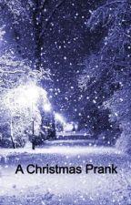 A Christmas Prank by Linna1029