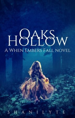 Oaks Hollow | A When Embers Fall Novel [NANO17] by DreamLyte