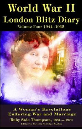 World War ll London Blitz Diary Volume 4 by VictoriaAldridgeWash