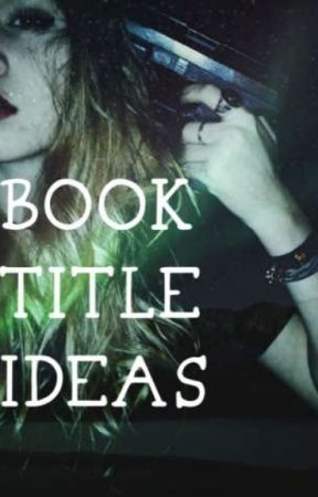 Book Title Ideas And More - 100 horror book titles