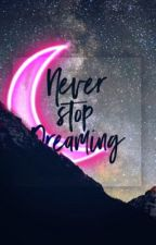 Never stop dreaming! by superleontynka
