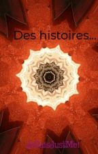 Des histoires... by JeSuisJustMoi