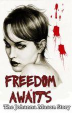 Freedom Awaits by AllAboutJohanna