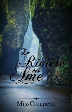 La Rivière des Âmes by MissCroupette