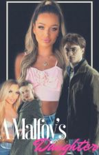 A Malfoy's Daughter {Harry Potter} by _X_Sammii_X_