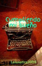 Cumpliendo mi sueño by Lalunatica2004