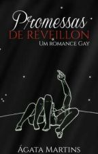 Promessas de Réveillon ✿ Um romance Gay by NutellaDo_Sugaah