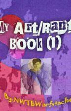 My Art/Rant Book (1) by NWTBWarfstache