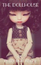 The Dollhouse by unicornreaderZ