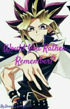Would You Rather Remember? by Demonic_Dragon123