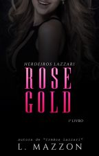 Rose Gold © by luyziauthor