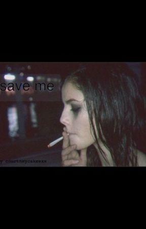 Save Me  by courtneycakesxx