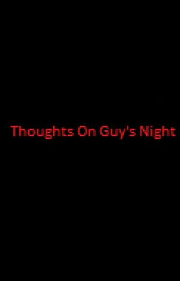Thoughts on Guys Night