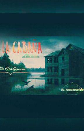 LA CABAÑA by vampiresnight