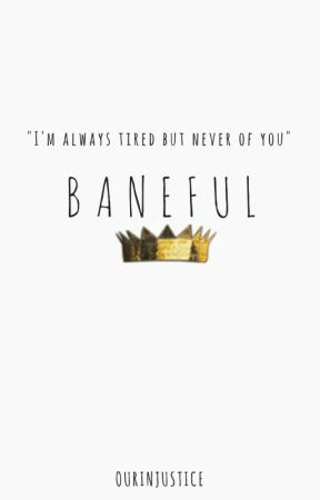 Baneful | H. Bowers  by ourinjustice