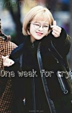 one week for cry. ~2Yeon~  by DEVCYJGIRL
