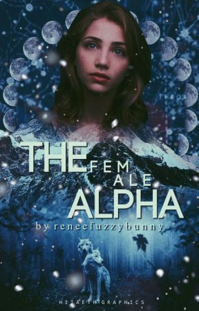 The Female Alpha | ✗ by reneefuzzybunny