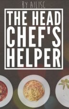 The Head Chef's Helper by ailisc