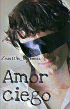Amor ciego. by user40484050