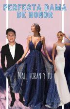 Perfecta dama de honor -Niall Horan y tu by YoselinTejeda232