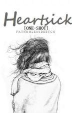Heartsick (ONE-SHOT) by fathomlessbeetch