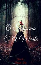 O Supremo e a Morte by BrendaTeles123