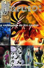 Naruto:la venganza de los caidos by TayUzumakiND