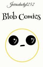 Blob Comics [SLOW UPDATES] by Jarrodactyl