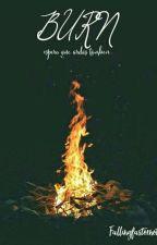 Burn by fallingfastornot