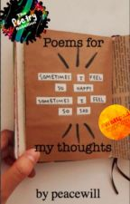Poems for my thoughts by peacewill